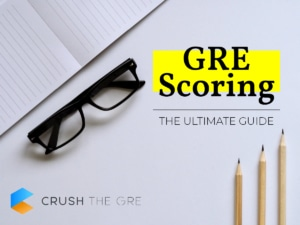 GRE Scoring Ultimate Guide